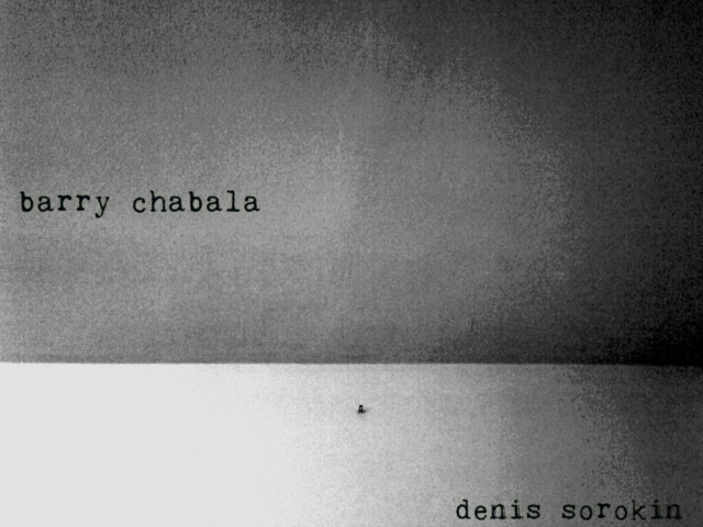 BARRY CHABALA & DENIS SOROKIN