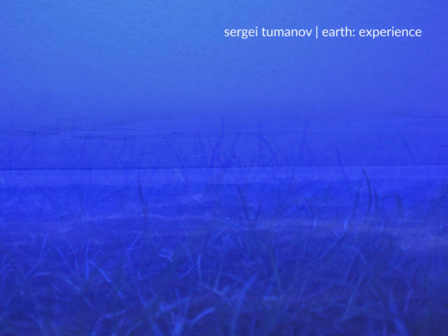 Earth: experience by Sergei Tumanov