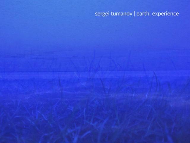 SERGEI TUMANOV - Earth_experience