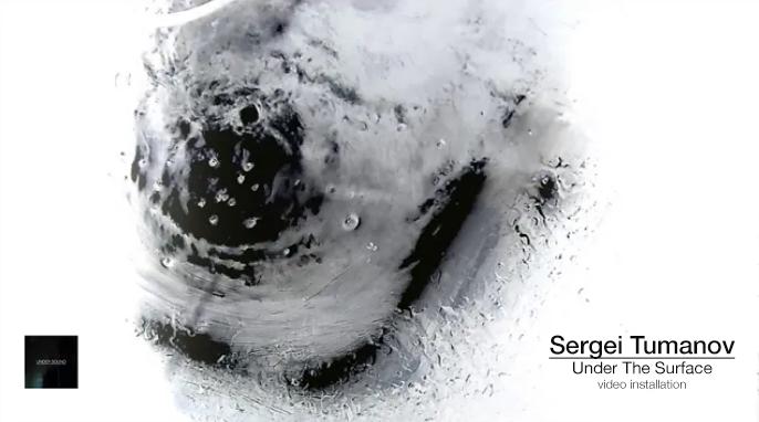 Sergei Tumanov - Under The Surface (video installation)