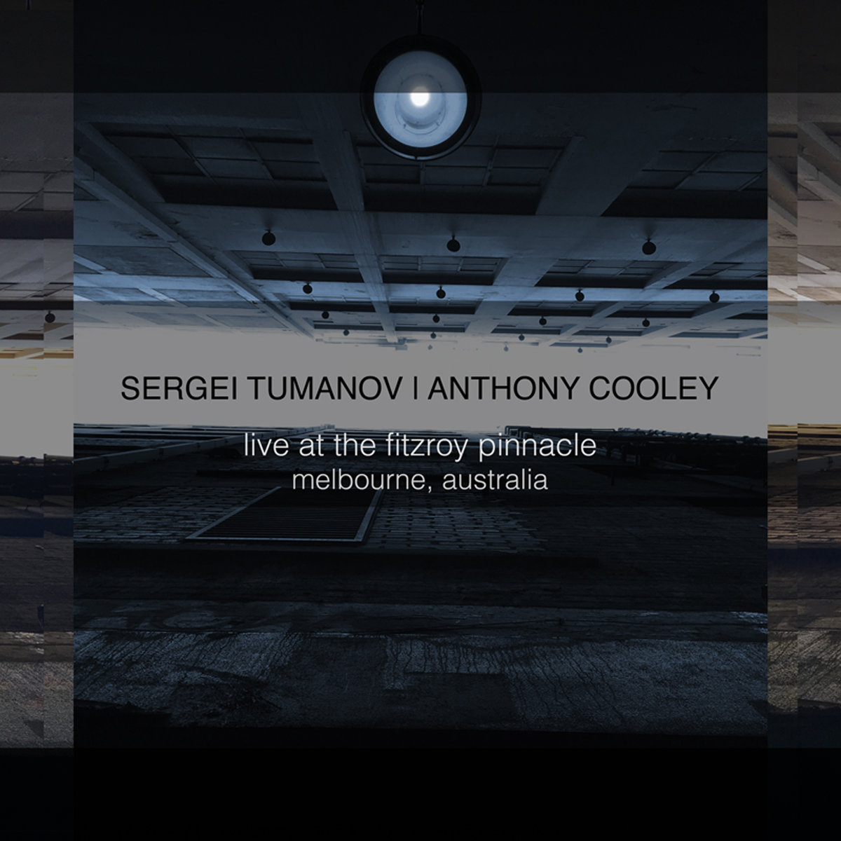 live At The Fitzroy Pinnacle by Sergei Tumanov and Anthony Cooley